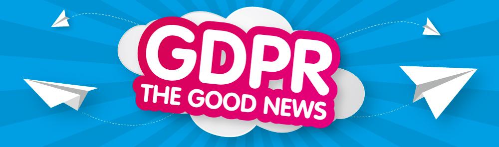 GDPR - The Good News